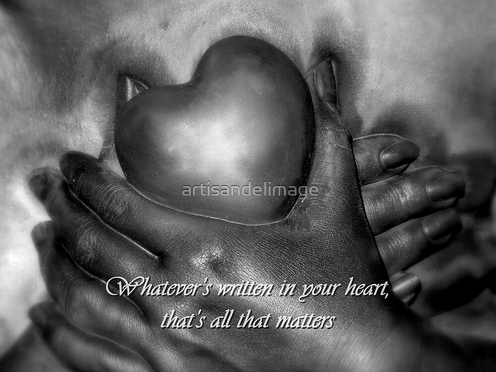 Whatever's Written In Your Heart by artisandelimage