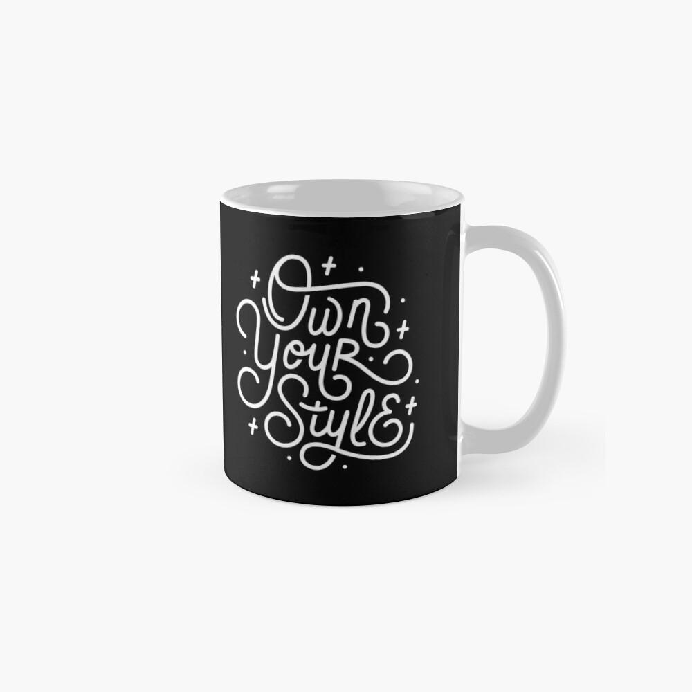 Own Your Style: letras de la mano de la escritura monoline en blanco y negro Taza
