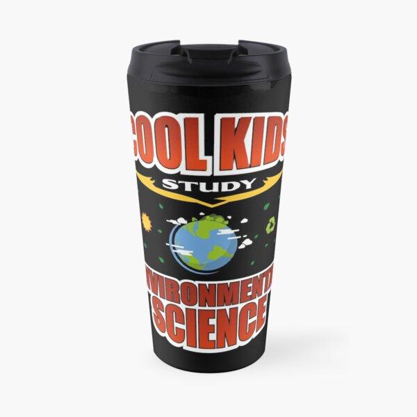 Cool Kids Study Environmental Science Travel Mug