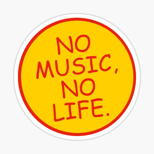 No Music No Life Sticker