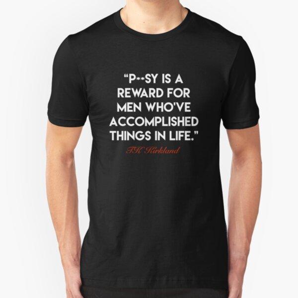 TK Kirkland Quote Tee 1 - TK Kirkland Merch  Slim Fit T-Shirt