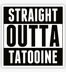 Straight outta tatooine Sticker