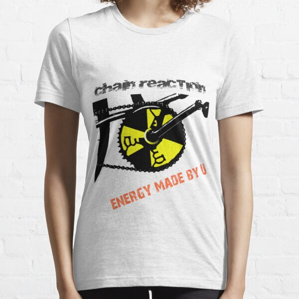 Chain Reaction - Energy made by U Essential T-Shirt