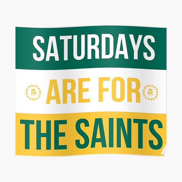 Saturdays are for the Saints Poster