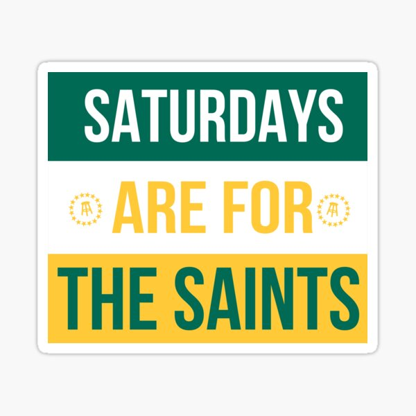 Saturdays are for the Saints Sticker