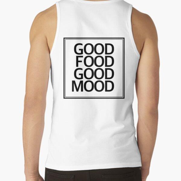 Good Food Good Mood Tank Top