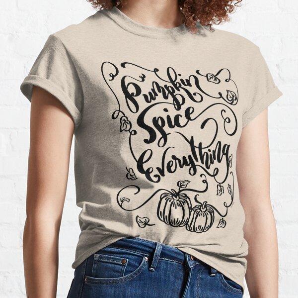 Pumpkin Spice Everything Classic T-Shirt