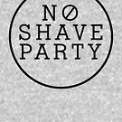No Shave Party by BeardGifts