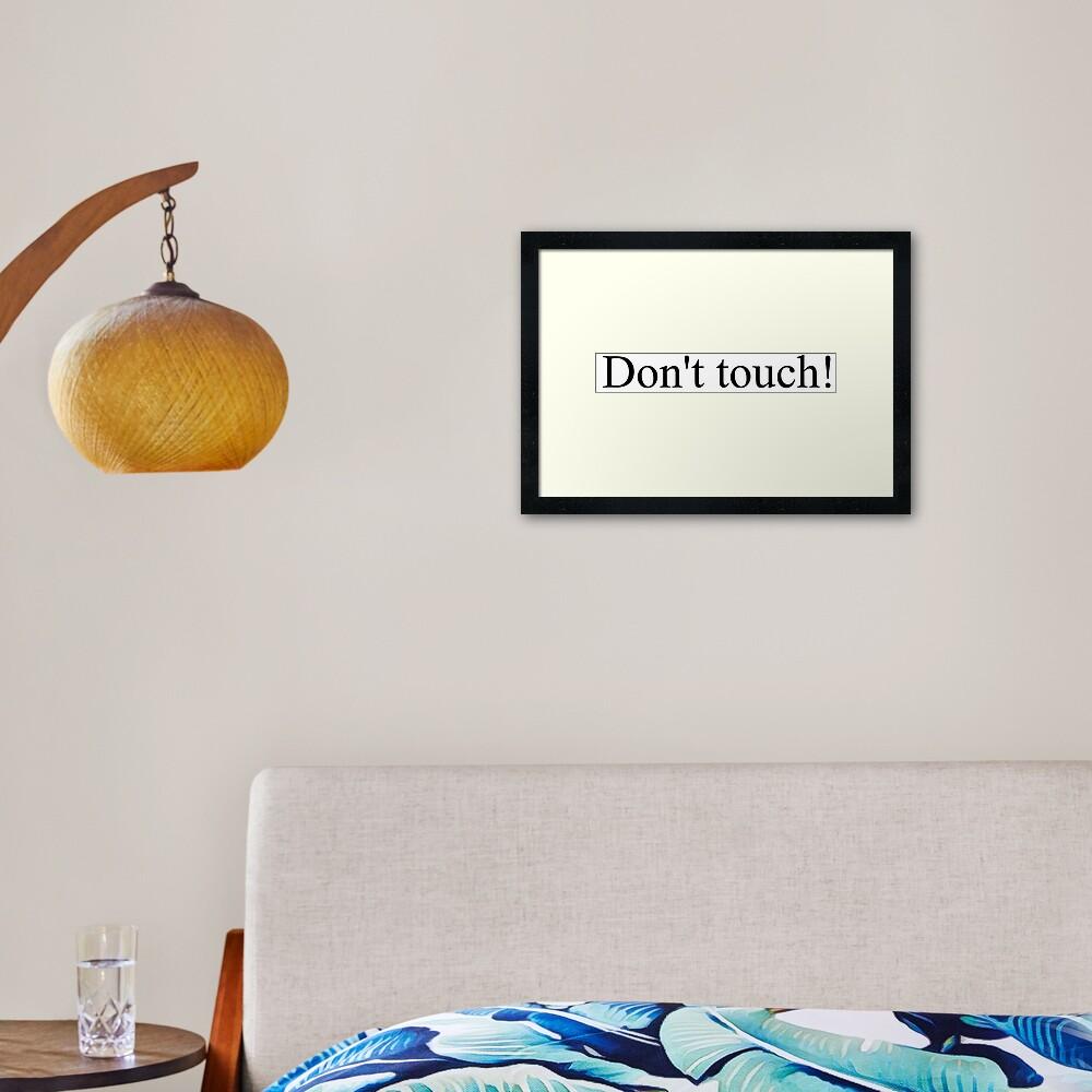 Don't touch! Framed Art Print