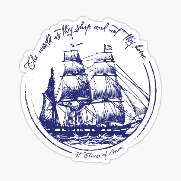 The world is thy ship and not thy home Sticker