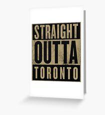 Straight Outta Toronto (OVO Edition) Greeting Card