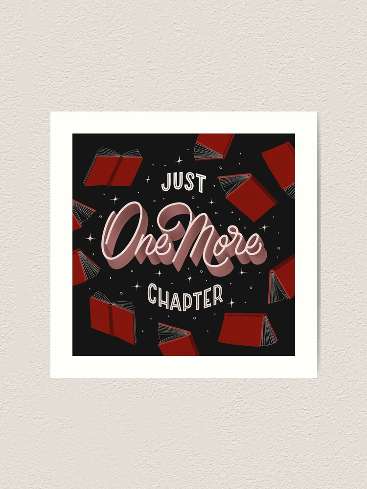 Alternate view of Just One More Chapter - the little lie every bookworm tells themselves Art Print