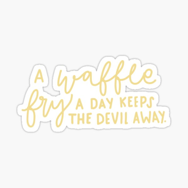 a waffle fry a day keeps the devil away Sticker