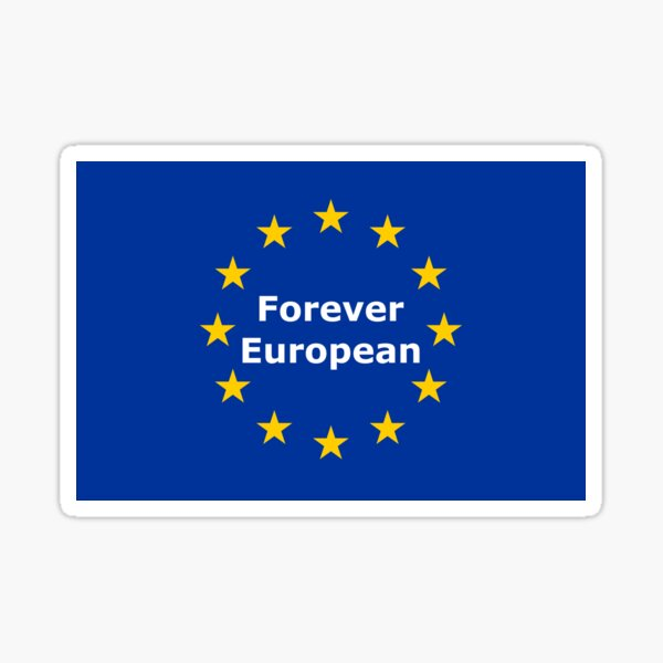 Forever European Anti Brexit Sticker