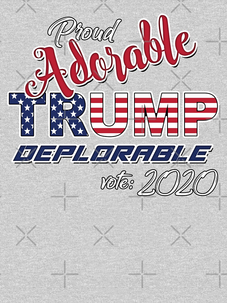 2020 Adorable Deplorable | TRUMP SUPPORTER  by IconicTee