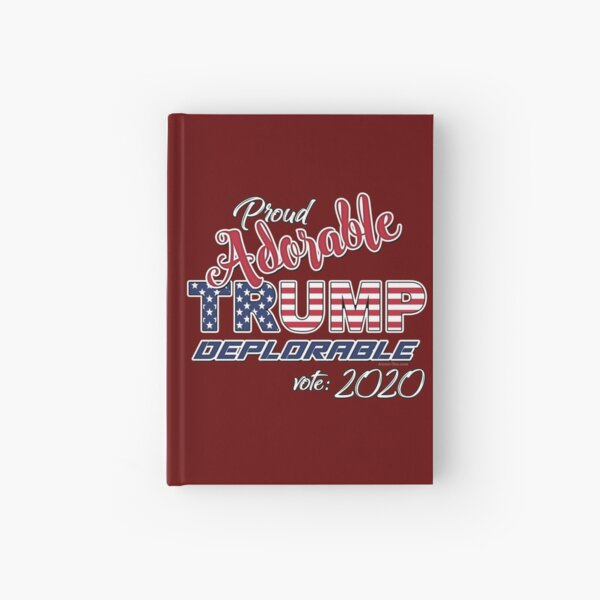 2020 Adorable Deplorable | TRUMP SUPPORTER  Hardcover Journal