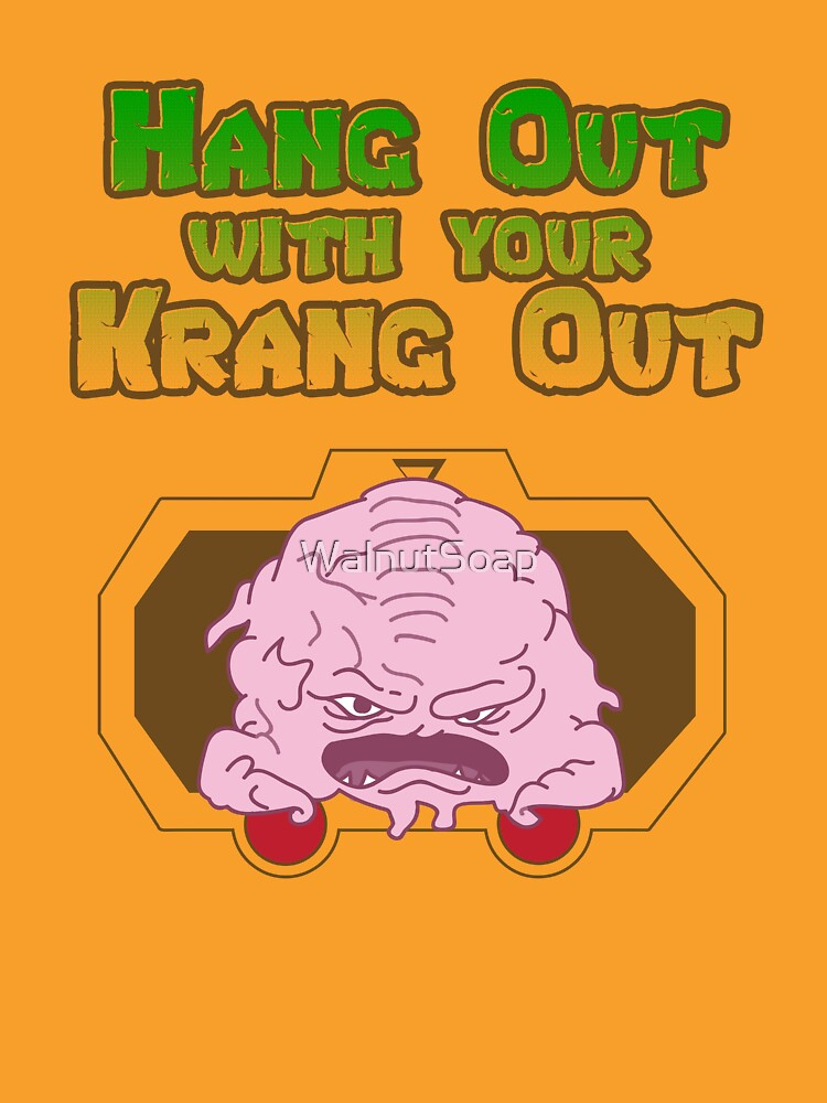 Hang out with your Krang out | Unisex T-Shirt