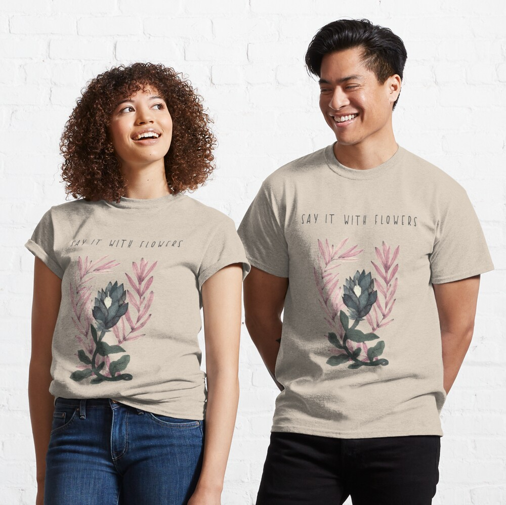 Say it with flowers- funny flower illustration  Classic T-Shirt
