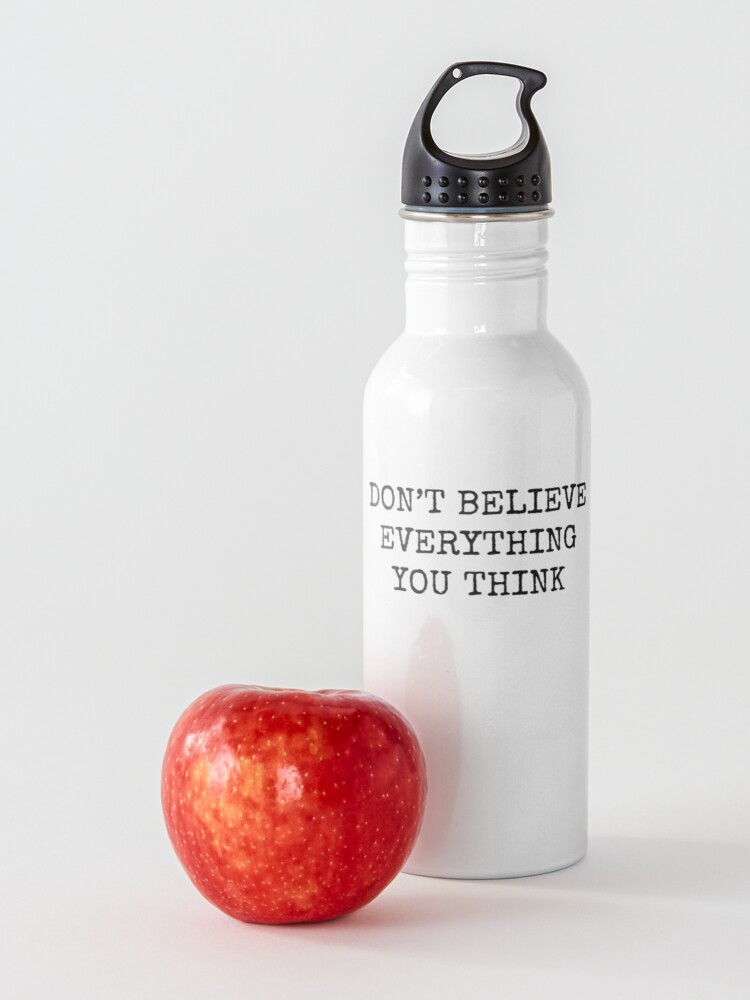 Alternate view of Don't Believe Everything You Think Water Bottle
