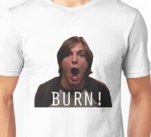 "Michael Kelso ""BURN!"" Unisex T-Shirt"
