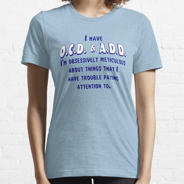 OCD & ADD - Blue/White Essential T-Shirt