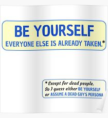 Be Yourself… (or assume a dead guy's persona) Poster