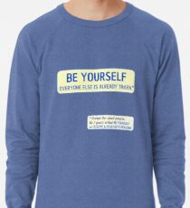 Be Yourself… (or assume a dead guy's persona) Lightweight Sweatshirt