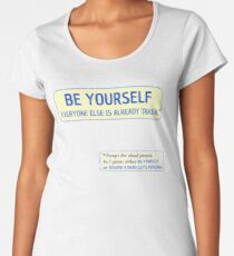 Be Yourself… (or assume a dead guy's persona) Premium Scoop T-Shirt