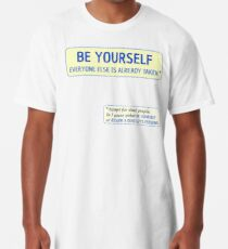 Be Yourself… (or assume a dead guy's persona) Long T-Shirt