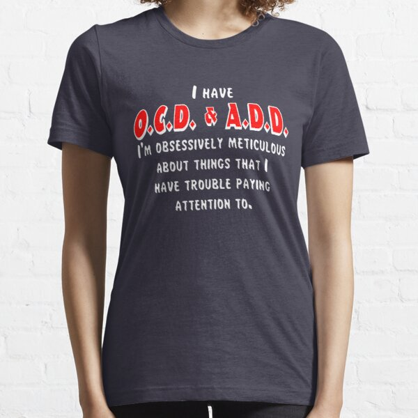 OCD & ADD - White/Red Essential T-Shirt