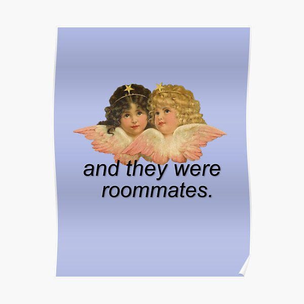 And They Were Roommates Meme with Angels Poster