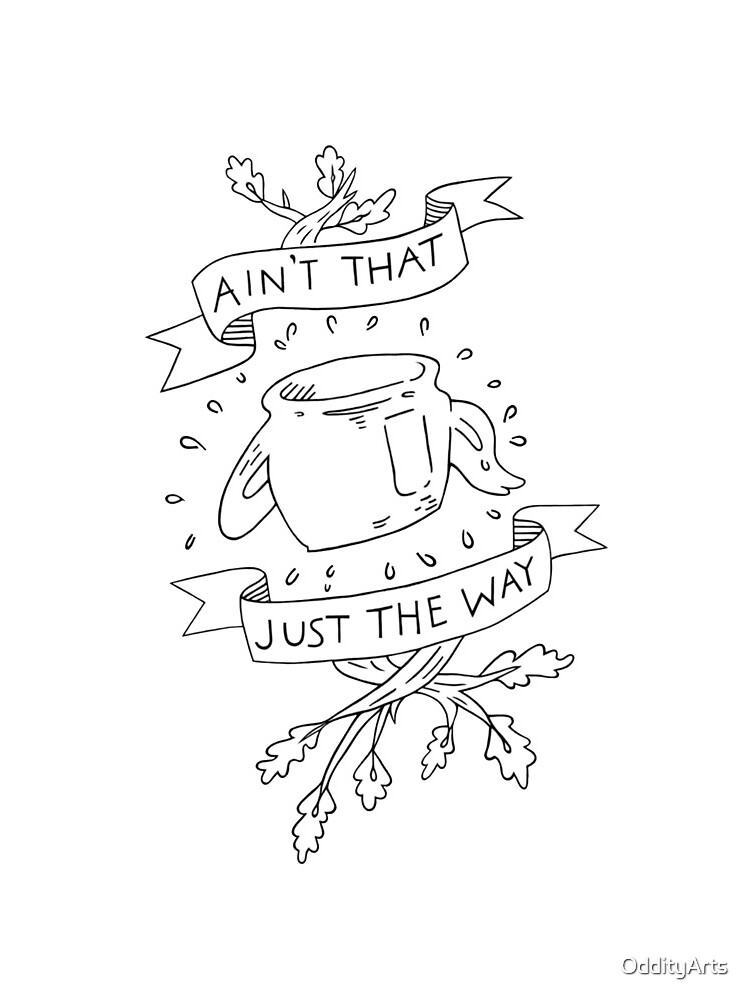 Ain't that just the way otgw greg quote by OddityArts