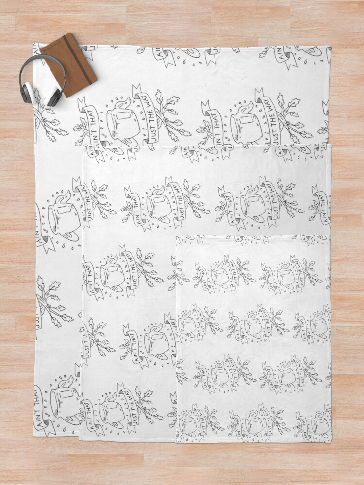 Alternate view of Ain't that just the way otgw greg quote Throw Blanket