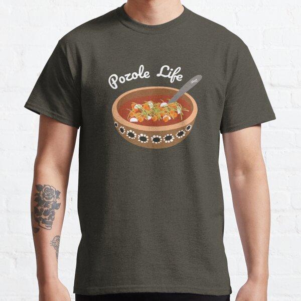Pozole Life Classic T-Shirt