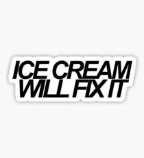 Ice Cream Will Fix It- Black Sticker