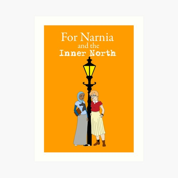 For Narnia and the Inner North Art Print