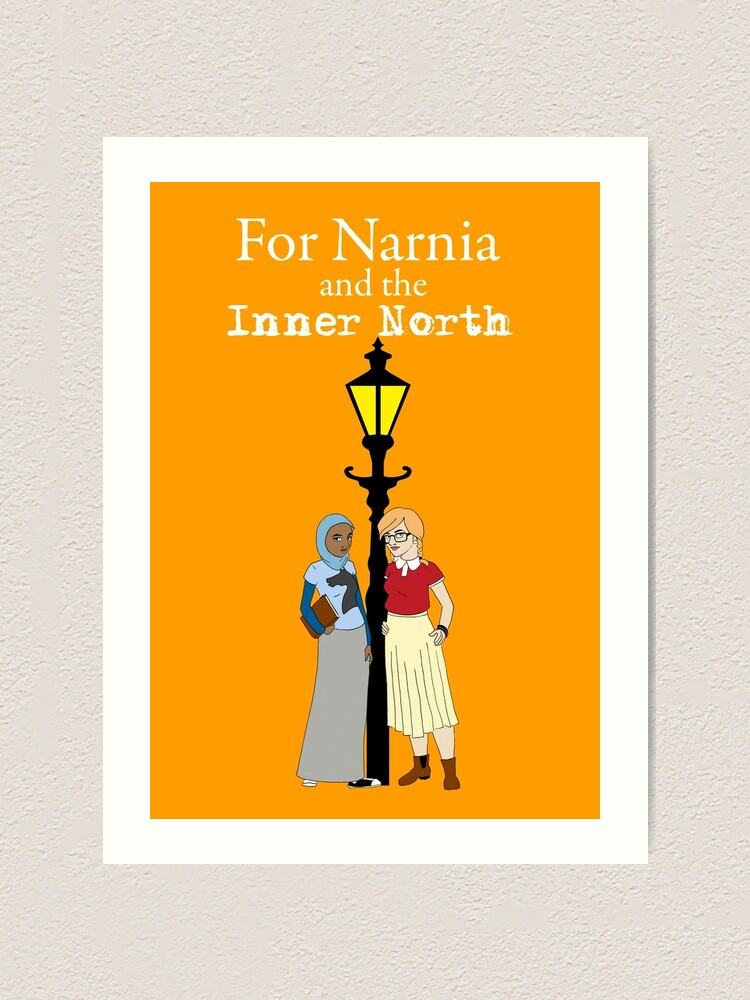 Alternate view of For Narnia and the Inner North Art Print