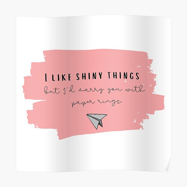 I Like Shiny Things But I'd Marry You With Paper Rings - Taylor Swift Lover Album The Man lyrics Poster