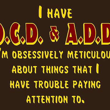 OCD & ADD - Maroon/Gold by BlueEyedDevil