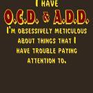 OCD & ADD - Maroon/Gold by BlueEyedDevil