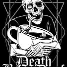 Death Before Decaf: Death and a big coffee cup by VonKowen