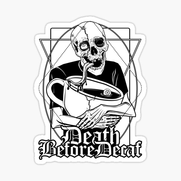 Death Before Decaf: Death and a big coffee cup Sticker