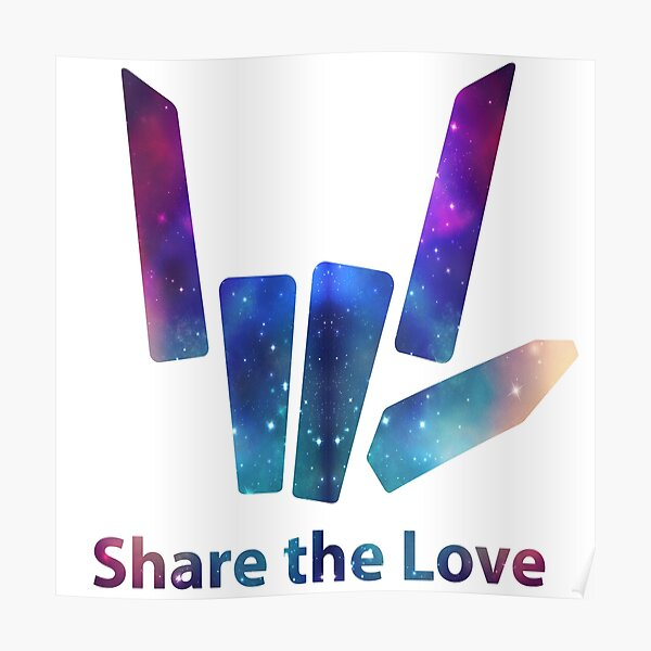 Share The Love Galaxy Hand Logo Poster