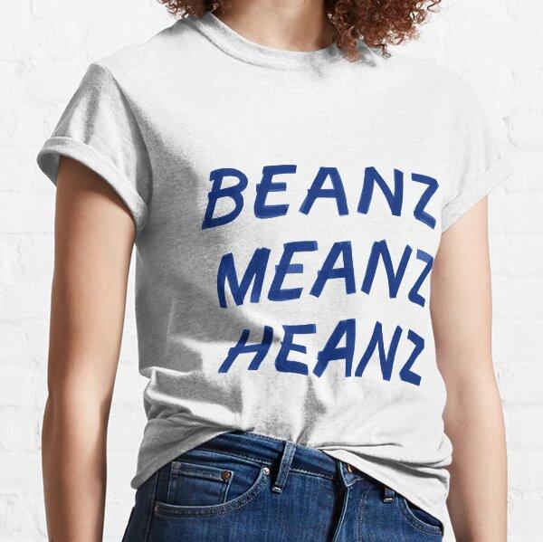 Beanz Meanz Heanz Classic T-Shirt