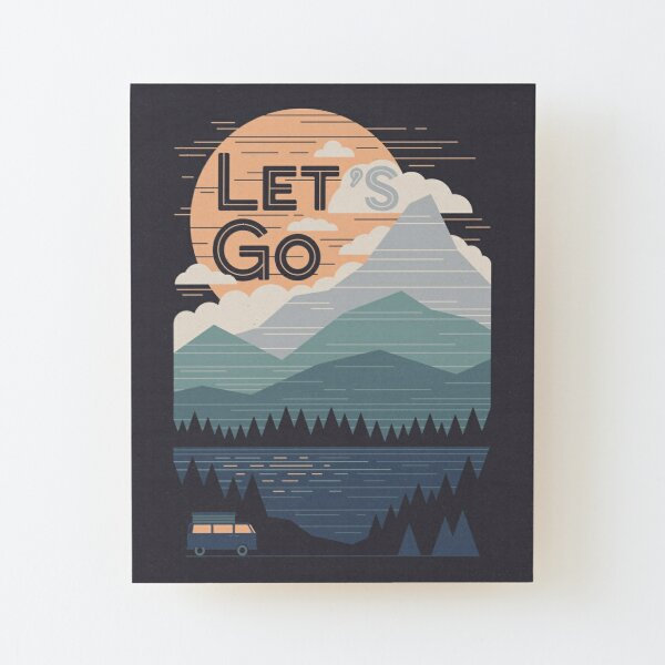 Let's Go Wood Mounted Print