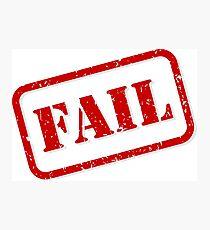 Fail stamp Photographic Print