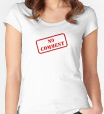 No comment stamp Fitted Scoop T-Shirt