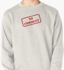 No comment stamp Pullover Sweatshirt
