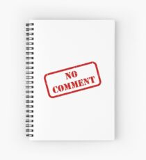 No comment stamp Spiral Notebook