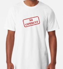 No comment stamp Long T-Shirt